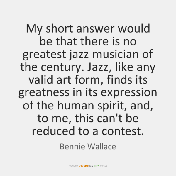 My short answer would be that there is no greatest jazz musician ...