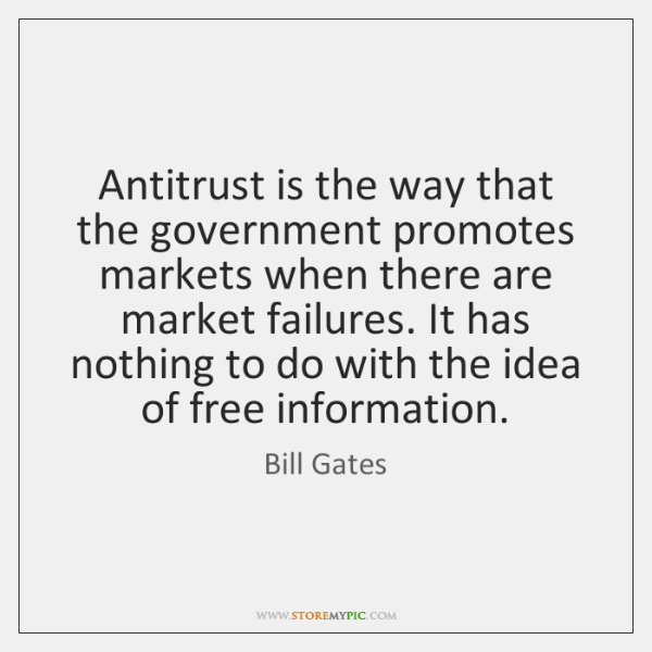Antitrust is the way that the government promotes markets when there are ...
