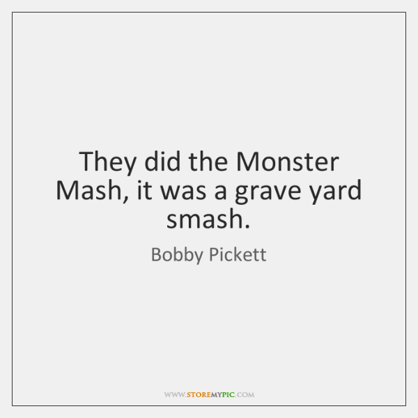They did the Monster Mash, it was a grave yard smash.