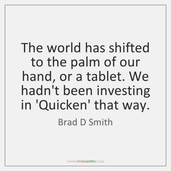 The world has shifted to the palm of our hand, or a ...