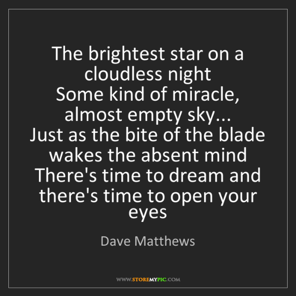 Dave Matthews: The brightest star on a cloudless night  Some kind of...