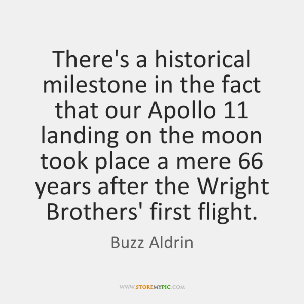 There's a historical milestone in the fact that our Apollo 11 landing on ...