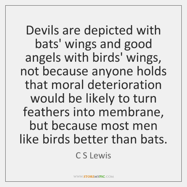 Devils are depicted with bats' wings and good angels with birds' wings, ...