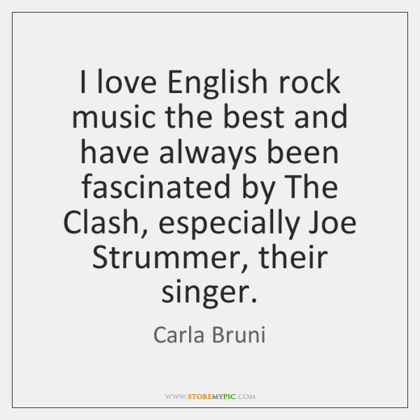 I love English rock music the best and have always been fascinated ...