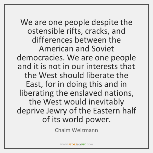 We are one people despite the ostensible rifts, cracks, and differences between ...