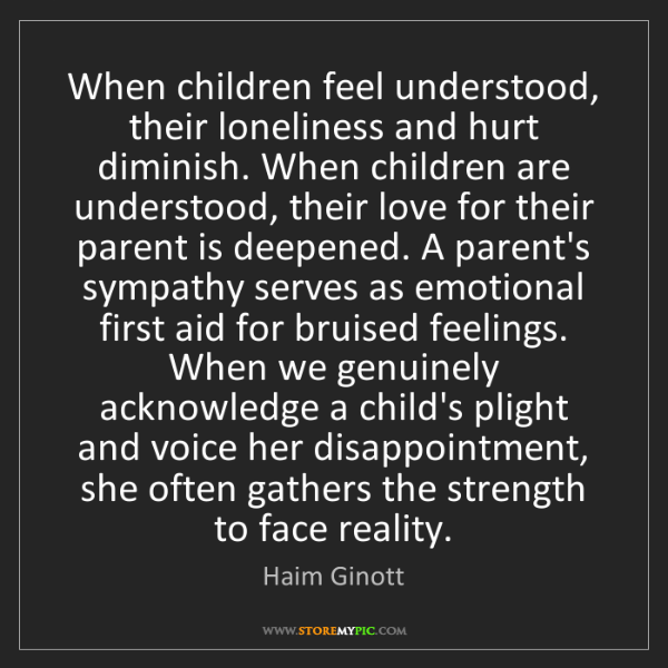Haim Ginott When Children Feel Understood Their Loneliness And