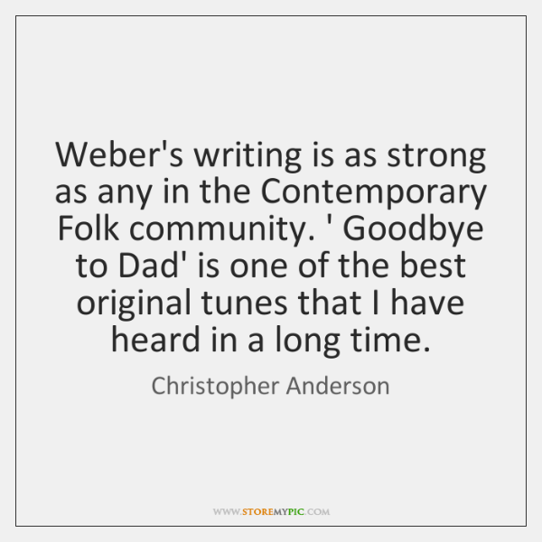 Weber's writing is as strong as any in the Contemporary Folk community. ...