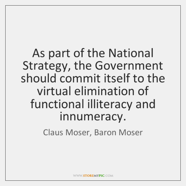 As part of the National Strategy, the Government should commit itself to ...