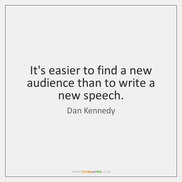 It's easier to find a new audience than to write a new ...