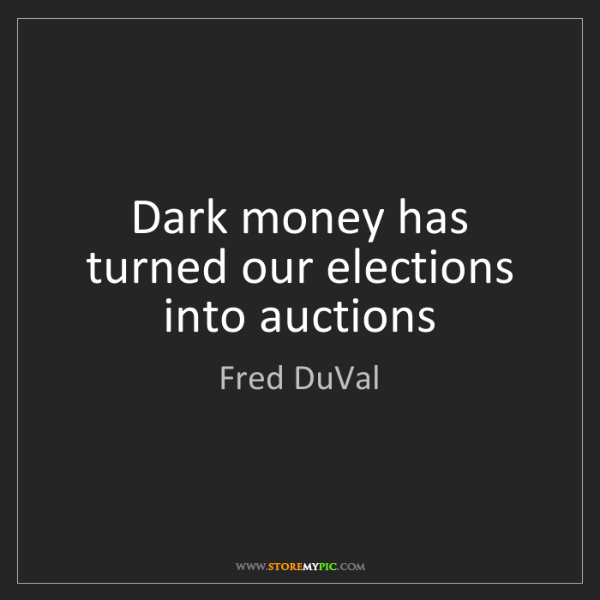 Fred DuVal: Dark money has turned our elections into auctions