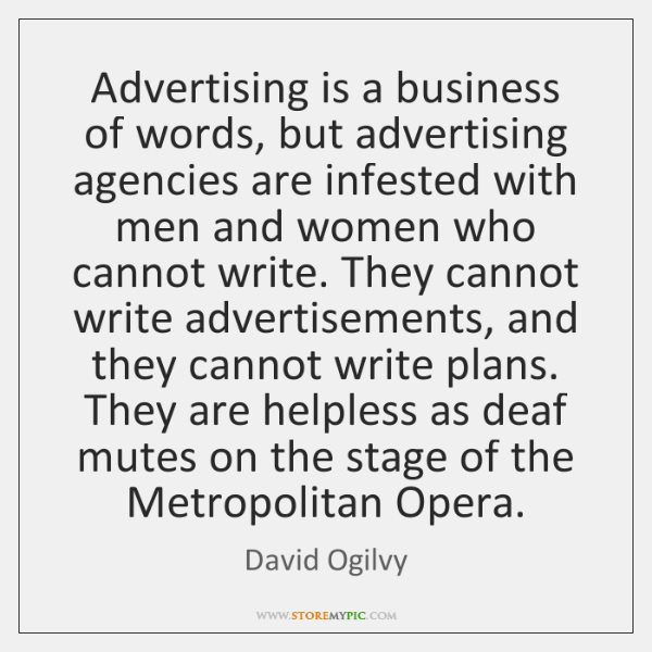 Advertising is a business of words, but advertising agencies are infested with ...