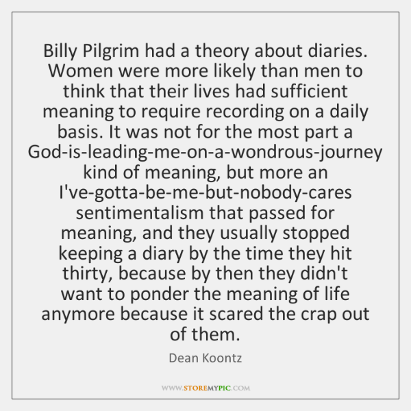 Billy Pilgrim had a theory about diaries.  Women were more likely than ...