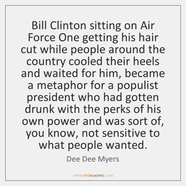 Bill Clinton sitting on Air Force One getting his hair cut while ...