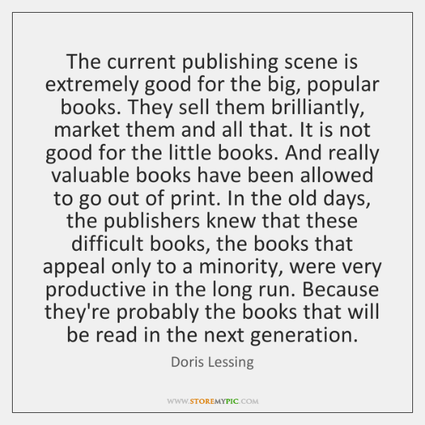The Current Publishing Scene Is Extremely Good For The Big Popular