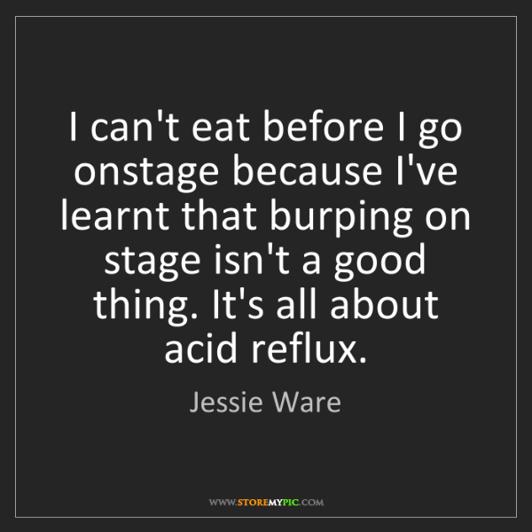 Jessie Ware: I can't eat before I go onstage because I've learnt that...