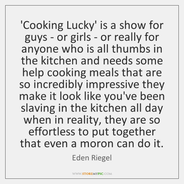 'Cooking Lucky' is a show for guys - or girls - or ...