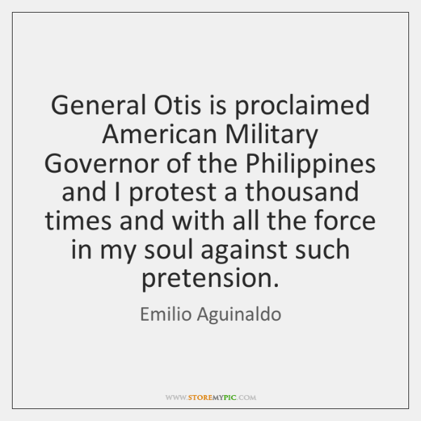 General Otis is proclaimed American Military Governor of the Philippines and I ...