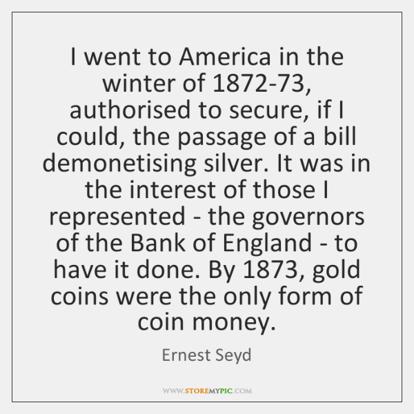 I went to America in the winter of 1872-73, authorised to secure, ...