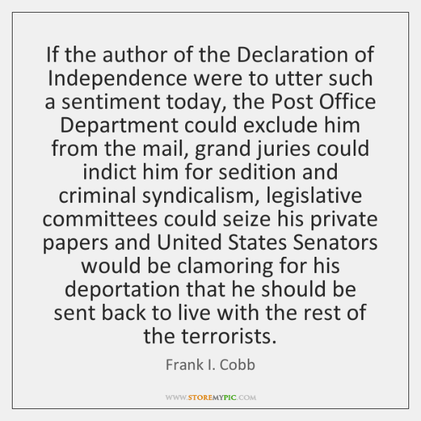 If the author of the Declaration of Independence were to utter such ...