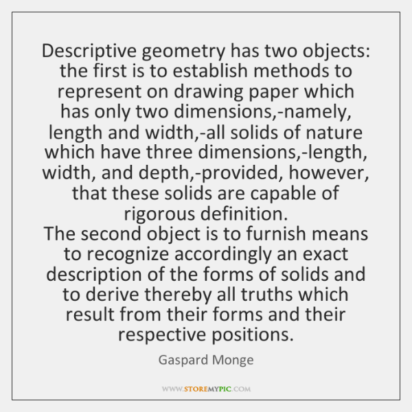 Descriptive geometry has two objects: the first is to establish methods to ...