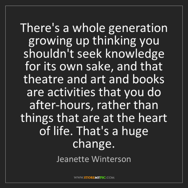 Jeanette Winterson: There's a whole generation growing up thinking you shouldn't...