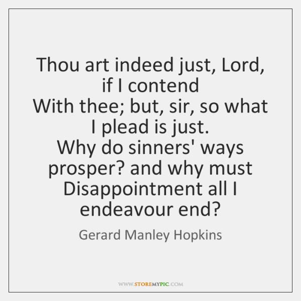 thou art indeed just lord