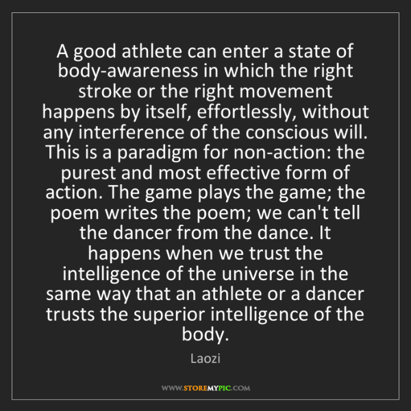 Laozi: A good athlete can enter a state of body-awareness in...