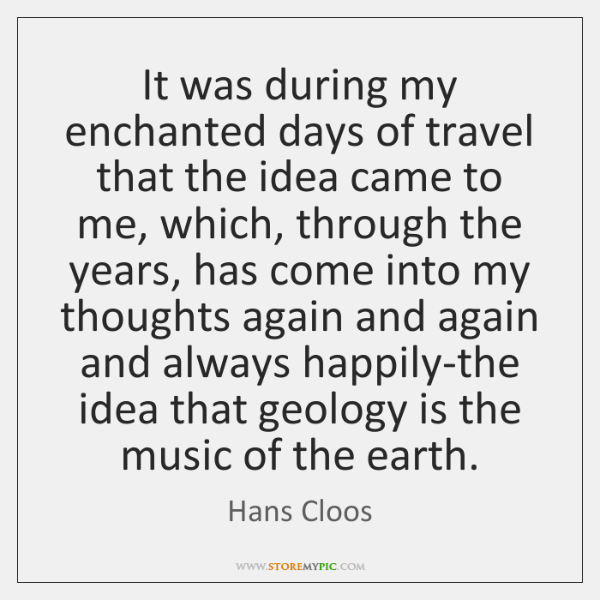 It was during my enchanted days of travel that the idea came ...