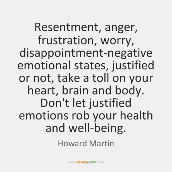 Resentment Anger Frustration Worry Disappointment Negative