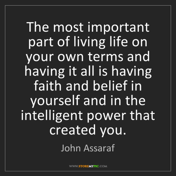 John Assaraf: The most important part of living life on your own terms...