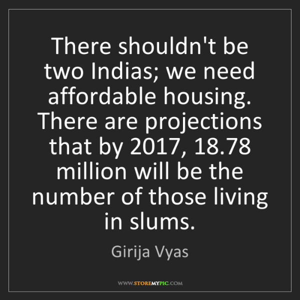 Girija Vyas: There shouldn't be two Indias; we need affordable housing....