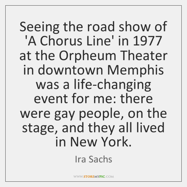 Seeing the road show of 'A Chorus Line' in 1977 at the Orpheum ...