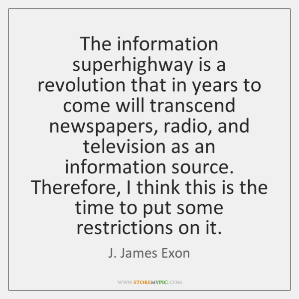 The information superhighway is a revolution that in years to come will ...
