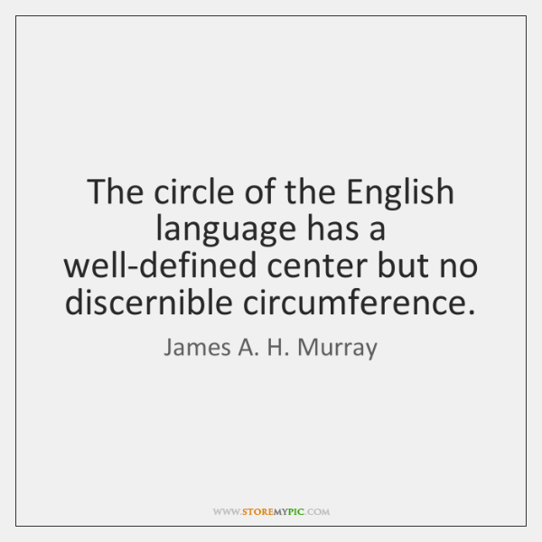 The circle of the English language has a well-defined center but no ...