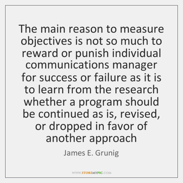 The main reason to measure objectives is not so much to reward ...