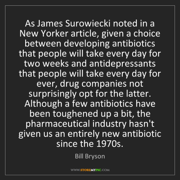Bill Bryson: As James Surowiecki noted in a New Yorker article, given...