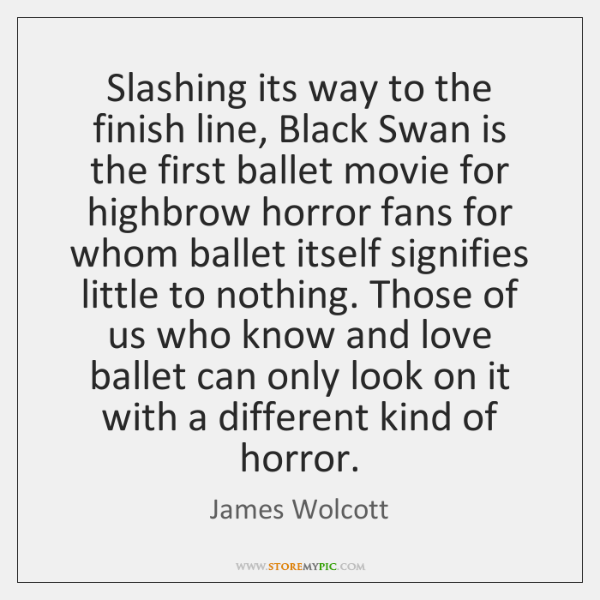 Slashing its way to the finish line, Black Swan is the first ...