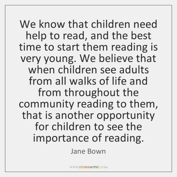 We know that children need help to read, and the best time ...