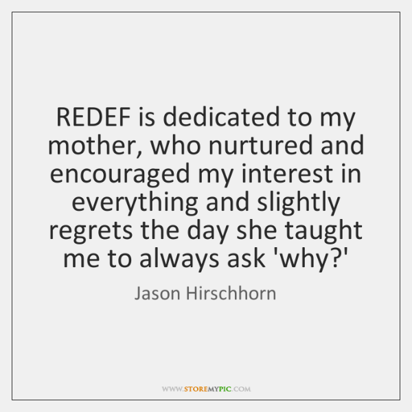 REDEF is dedicated to my mother, who nurtured and encouraged my interest ...