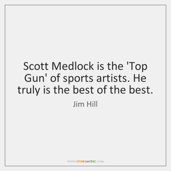 Scott Medlock is the 'Top Gun' of sports artists. He truly is ...