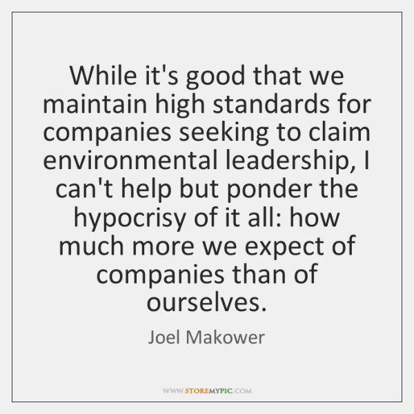 While it's good that we maintain high standards for companies seeking to ...