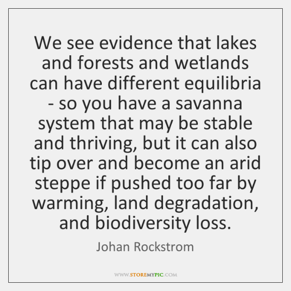 We see evidence that lakes and forests and wetlands can have different ...