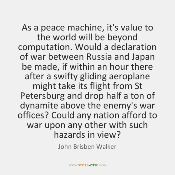 As a peace machine, it's value to the world will be beyond ...