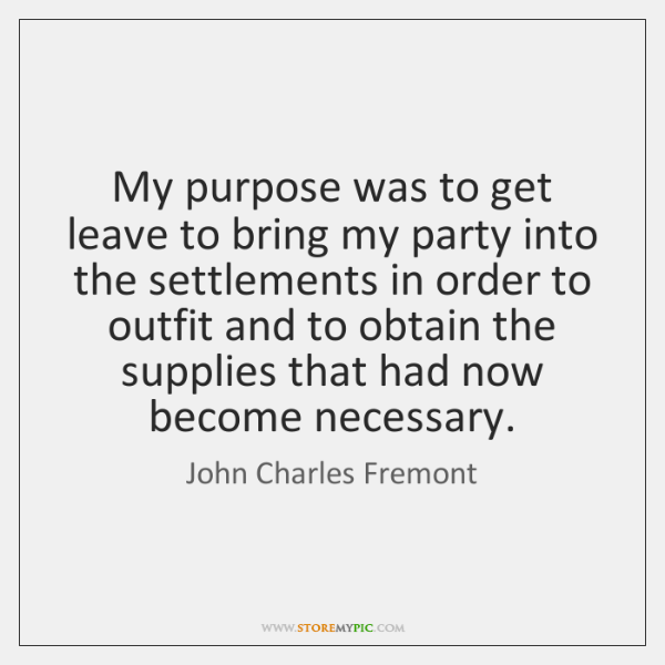 My purpose was to get leave to bring my party into the ...