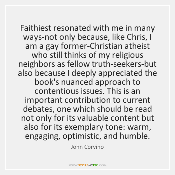 Faithiest resonated with me in many ways-not only because, like Chris, I ...