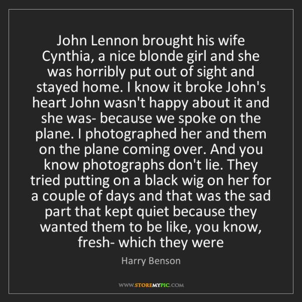 Harry Benson: John Lennon brought his wife Cynthia, a nice blonde girl...