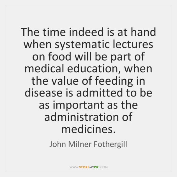 The time indeed is at hand when systematic lectures on food will ...