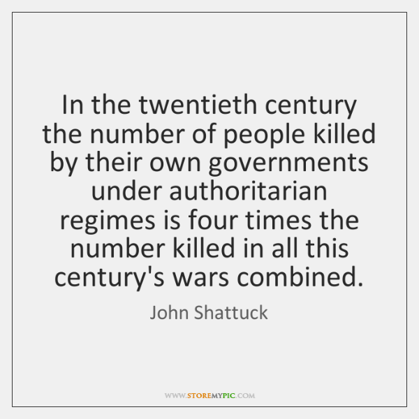 In the twentieth century the number of people killed by their own ...