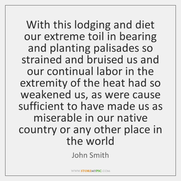 With this lodging and diet our extreme toil in bearing and planting ...
