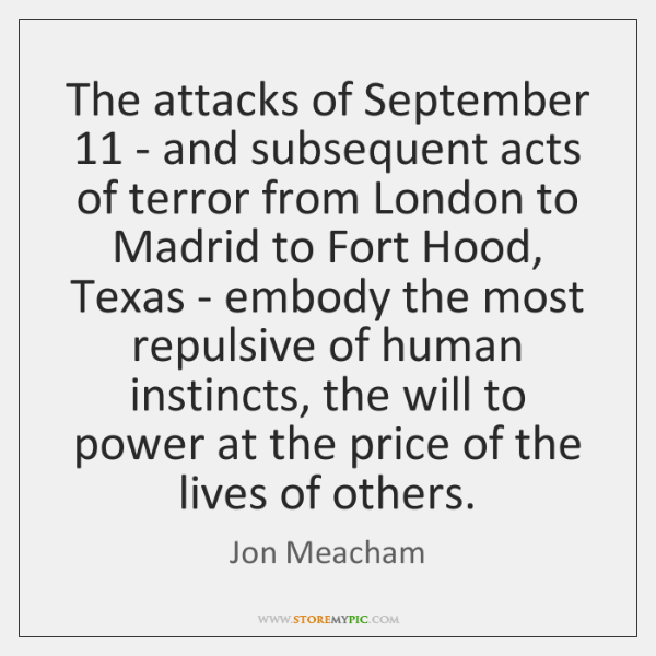 The attacks of September 11 - and subsequent acts of terror from London ...